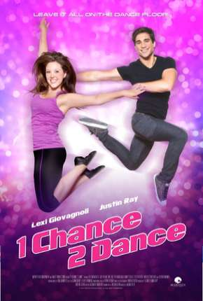 1 Chance 2 Dance Filmes Torrent Download completo
