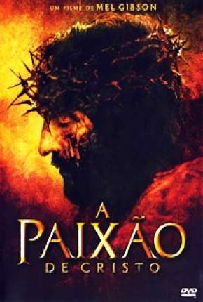 A Paixão de Cristo Filmes Torrent Download completo
