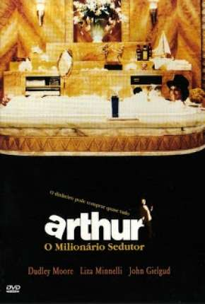 Arthur - O Milionário Sedutor Filmes Torrent Download completo