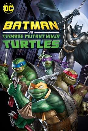 Batman vs Tartarugas Ninja Filmes Torrent Download completo