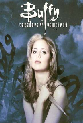 Buffy, A Caça-Vampiros - 1ª Temporada Séries Torrent Download completo