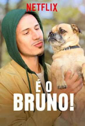 É o Bruno Séries Torrent Download completo