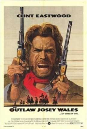 Josey Wales - O Fora da Lei Filmes Torrent Download completo