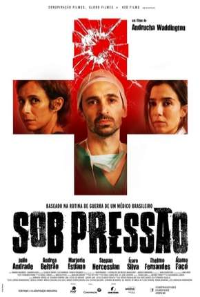 Sob Pressão - O Filme Filmes Torrent Download completo
