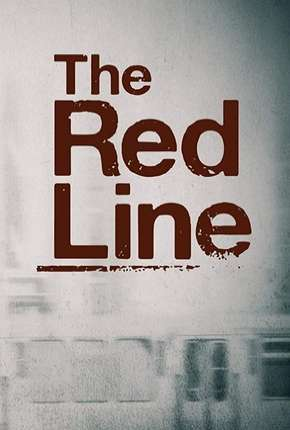 The Red Line - Legendada Séries Torrent Download completo