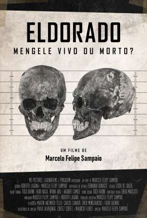 Eldorado - Mengele Vivo ou Morto? Filmes Torrent Download completo