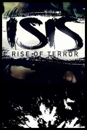 ISIS - Terrorismo Extremo Filmes Torrent Download completo