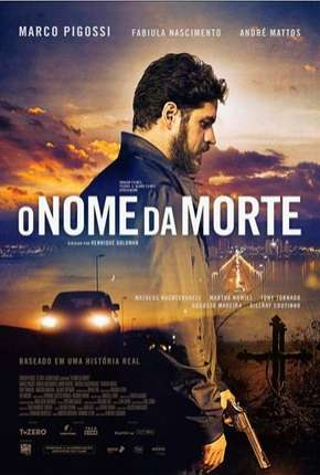 O Nome da Morte - Nacional Filmes Torrent Download completo