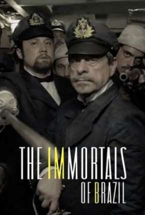 Os Imortais do Brasil Séries Torrent Download completo