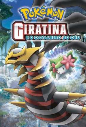 Pokémon - Giratina e o Cavaleiro do Céu Filmes Torrent Download completo