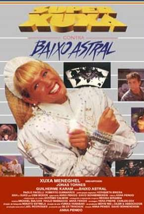 Super Xuxa contra Baixo Astral Filmes Torrent Download completo