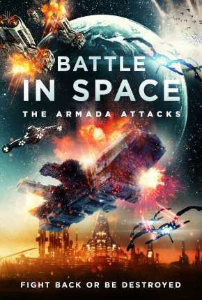 Filme Battle in Space - The Armada Attacks - Legendado 2021 Torrent