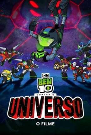 Ben 10 Contra o Universo - O Filme Filmes Torrent Download completo