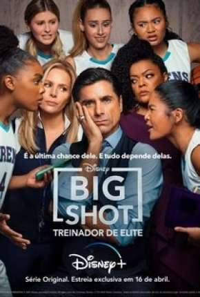 Big Shot - Treinador de Elite - 1ª Temporada Completa Séries Torrent Download completo