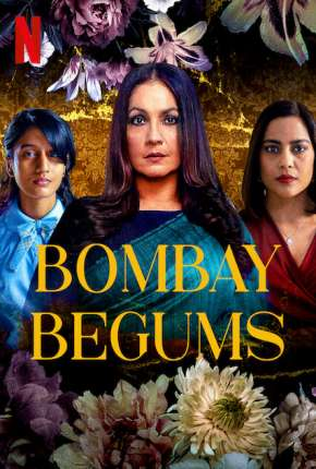 Bombay Begums - 1ª Temporada Completa Legendada Séries Torrent Download completo