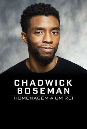 Chadwick Boseman - Homenagem a um Rei - Legendado Filmes Torrent Download completo