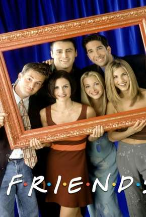 Friends 1ª até 10ª Temporada Séries Torrent Download completo