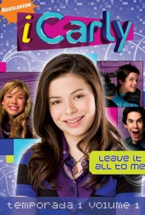 iCarly 1ª até 5ª Temporada Completa Séries Torrent Download completo