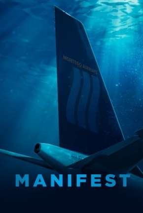Manifest - O Mistério do Voo 828 - 3ª Temporada Legendada Séries Torrent Download completo