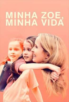 Minha Zoe, Minha Vida Filmes Torrent Download completo