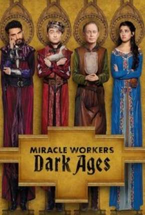 Miracle Workers - 2ª Temporada Séries Torrent Download completo
