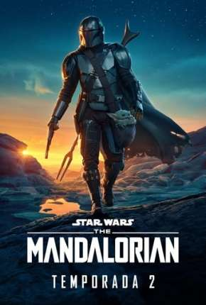 O Mandaloriano - The Mandalorian Star Wars - 2ª Temporada Séries Torrent Download completo