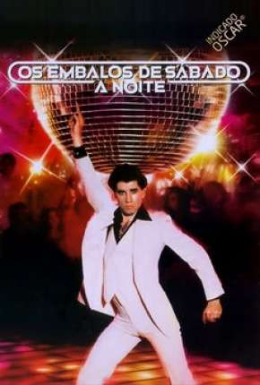 Os Embalos de Sábado à Noite - Saturday Night Fever Filmes Torrent Download completo