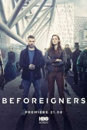 Os Visitantes - Beforeigners 1ª Temporada Séries Torrent Download completo