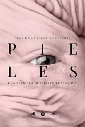 Peles - Pieles Filmes Torrent Download completo