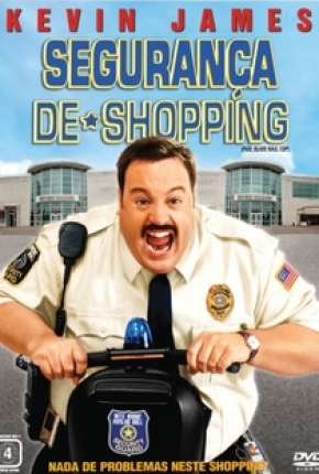 Segurança de Shopping - Paul Blart: Mall Cop Filmes Torrent Download completo