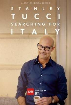 Stanley Tucci - Searching for Italy - 1ª Temporada Completa Legendada Séries Torrent Download completo
