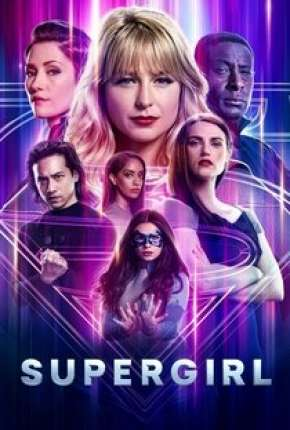 Supergirl - 6ª Temporada Séries Torrent Download completo