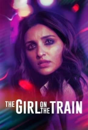 Torrent Filme The Girl on the Train 2021 Dublado 1080p Full HD WEB-DL completo