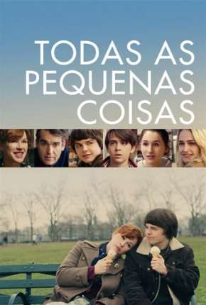 Todas as Pequenas Coisas - All These Small Moments Filmes Torrent Download completo