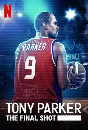 Tony Parker - Entre os Maiores Filmes Torrent Download completo