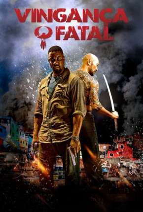 Vingança Fatal - Favela Filmes Torrent Download completo